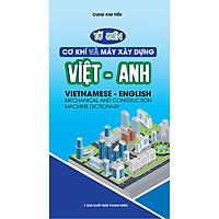 Từ Điển Cơ Khí Và Máy Xây Dựng Việt Anh