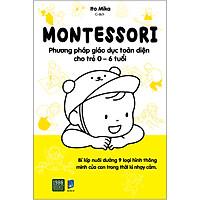 Montessori – Phương Pháp Giáo Dục Toàn Diện Cho Trẻ 0-6 Tuổi