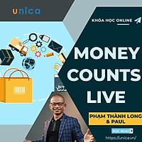 Khóa Học Money Counts Live - Xây Dựng Hệ Thống Kiếm Tiền Trên Internet