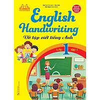 English Handwriting - Vở Tập Viết Tiếng Anh Lớp 1 - Tập 1