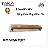 MÁY HÚT MÙI TAKA TK-270W2 Vân gỗ - Hàng chính hãng