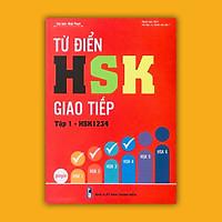 Từ Điển HSK giao tiếp tập 1  (HSK1234) - Phiên bản mới 2019