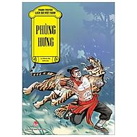 Tranh Truyện Lịch Sử Việt Nam: Phùng Hưng (Tái Bản 2019)