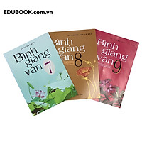 Combo sách bình giảng Văn lớp 7,8,9