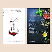 Combo sách Chăm Sóc Sức Khỏe: Ăn Ít Để Khỏe + Sức Khỏe Trong Tay Bạn - Tập 1  (Bộ 2 cuốn / Sách Y học)