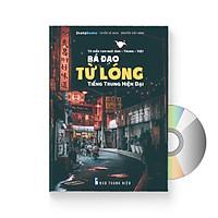 Từ Điển Tam Ngữ Bá Đạo Từ Lóng Tiếng Trung Hiện Đại ( Tiếng Trung Giản Thể - Tiếng Bồi - Bính Âm– Tiếng Việt - Tiếng Anh ) + DVD Audio Tài Liệu