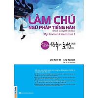 Làm Chủ Ngữ Pháp Tiếng Hàn - Dành Cho Người Bắt Đầu (Tặng Bookmark độc đáo RC)