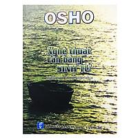 Osho - Nghệ Thuật Cân Bằng Sinh Tử