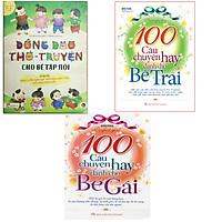 Combo 3 quyển - ĐỒng dao thơ truyện cho bé tập nói + 100 câu chuyện bé trai + 100 câu chuyện bé gái