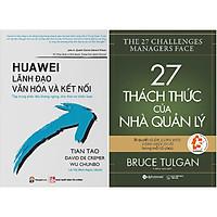 Combo 2 Cuốn:  Huawei - Lãnh Đạo, Văn Hóa Và Kết Nối + 27 Thách Thức Của Nhà Quản Lý