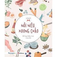 Nồi Niêu Xoong Chảo - Sổ Tay Bếp Núc Của Tôi (Sách Màu)