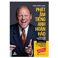 Khóa Huấn Luyện Phát Âm Tiếng Anh Hoàn Hảo (Paul Gruber) (Cào Tem Để Mở Quà Tặng) (Học Cùng App MCBooks) (Tặng Thêm Bút Hoạt Hình Cực Xinh)