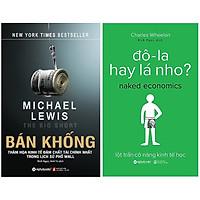 Combo Sách Kinh Tế : Bán Khống + Đô-La Hay Lá Nho?