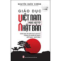 Giáo Dục Việt Nam Học Gì Từ Nhật Bản - Giáo Dục Và Giáo Dục Lịch Sử Trong Cái Nhìn So Sánh Việt Nam - Nhật Bản (Tái Bản)