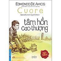 Sách - Tâm Hồn Cao Thượng - Edmondo De Amicis (Bìa cứng) - FirstNews