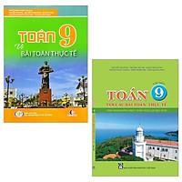 Combo Toán 9 Và Bài Toán Thực Tế + Toán 9 Với Các Bài Toán Thực Tế (Tập 1) (Bộ 2 Cuốn)