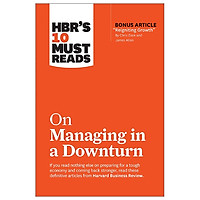 HBR's 10 Must Reads: On Managing In A Downturn