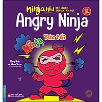 Ninja Nhí - Rèn Luyện Tư Duy Tích Cực - Ninja Tức Tối (Song Ngữ)