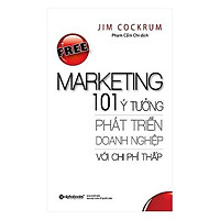 Sách - Free marketing - 101 ý tưởng phát triển doanh nghiệp với chi phí thấp (Tái bản 2017)