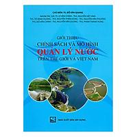 Giới Thiệu Chính Sách Và Mô Hình Quản Lý Nước Trên Thế Giới Và Việt Nam
