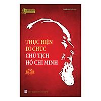 Thực Hiện Di Chúc Chủ Tịch Hồ Chí Minh