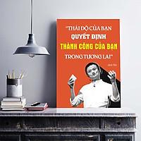 Tranh động lực trang trí văn phòng làm việc  - Thái độ của bạn quyết định thành công của bạn trong tương lai (Jack Ma) - DL008