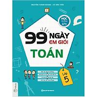 99 Ngày Em Giỏi Toán Lớp 5 (Tặng Truyện Cổ Tích Song Ngữ Anh - Việt Cho Bé)