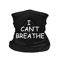 I Can't Breathe Letter Print Masks Scarf Headband for Cycling Fishing Ski Motorcycle