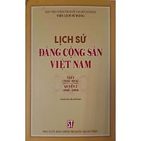 Lịch Sử Đảng Cộng Sản Việt Nam Tập 1(1930-1954) Quyển 2 (1930-1954) (Xuất bản lần thứ hai)