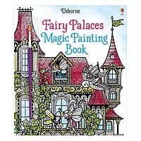 Usborne Fairy Palaces Magic Painting Book