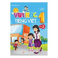 Vui Học Tiếng Việt Lớp 1 (Tập 2)