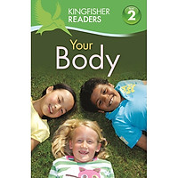 Kingfisher Readers: Your Body (Level 2: Beginning To Read Alone)