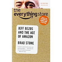 Everything Store : Jeff Bezos and the Age of Amazon