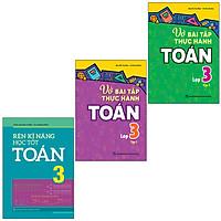 Sách: Combo 3 Cuốn Rèn Kĩ Năng Học Tốt Toán 3 + Vở Bài Tập Thực Hành Toán Lớp 3