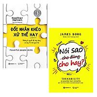 Bộ 2 cuốn:  Đối Nhân Khéo Xử Thế Hay - Nói Sao Cho Đúng Cho Hay ?