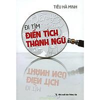 Đi Tìm Điển Tích Thành Ngữ (tặng kèm 1 bookmark hình ngẫu nhiên)