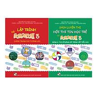 Combo 2 sách Luyện thi hội thi tin học trẻ với Scratch 3 cấp Tiểu học
