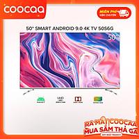 Smart Tivi 4K UHD Coocaa 50 inch - Android 9.0 - Model 50S6G - Hàng chính hãng