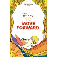 The Way To Move Forward (Song Ngữ Anh - Việt)