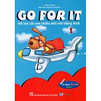 Go For It 01- Hỗ Trợ Các Em Thiếu Nhi Nói Tiếng Anh - Kèm File Âm Thanh