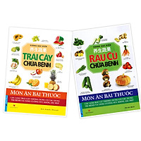 COMBO Món ăn bài thuốc (2 cuốn) Trái cây chữa bệnh + Rau củ chữa bệnh. Tái bản 2020