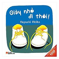 Ehon Nhật Bản - Giày Nhỏ Đi Thôi (Tái Bản 2019)