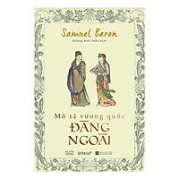 Mô Tả Vương Quốc Đàng Ngoài (Tặng Kèm Bookmark Tiki)