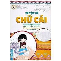 Tủ Sách Mầm Non - Bé Tập Tô - Chữ Cái - Tập 1 - Chữ Cái Viết Thường (Dành Cho Trẻ 5-6 Tuổi)