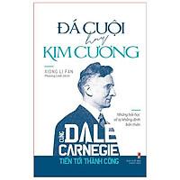 Sách: Cùng Carnegie Tiến Tới Thành Công - Đá Cuội Hay Kim Cương (Những Bài Học Về Tự Khằng Định Bản Thân) - TSKN