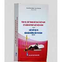 Tích tụ, tập trung đất đai ở Việt Nam- Lý luận và pháp luật hiện hành- Luật đất đai và văn bản hướng dẫn thi hành 2020