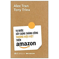 Sách - 10 Bước Xây Dựng Thành Công Thương Hiệu Việt Trên Amazon