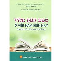 Văn Hóa Đọc Ở Việt Nam Hiện Nay (Từ Thực Tiễn Tiếp Nhận Văn Học)