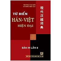Từ Điển Hán Việt Hiện Đại (Tái Bản Lần 8)