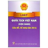 Luật Quốc Tịch Việt Nam (Hiện Hành) (Sửa Đổi, Bổ Sung Năm 2014)